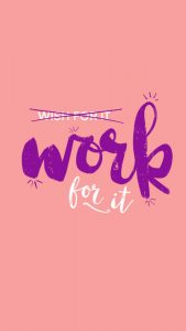 Work for it inspirational quote